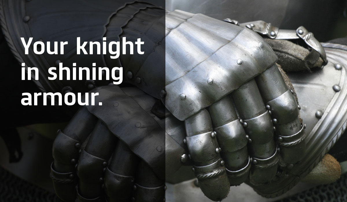 Your knight in shining armour